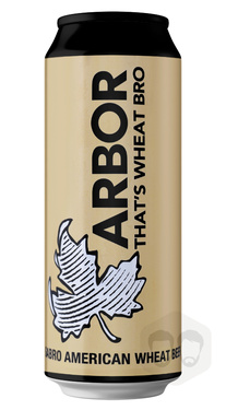 Uk Arbor That's Wheat Bro Sabro American Wheat Beer Cans 4.6% 56.8cl